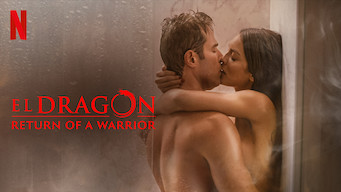 El Dragón: Return of a Warrior (2019)